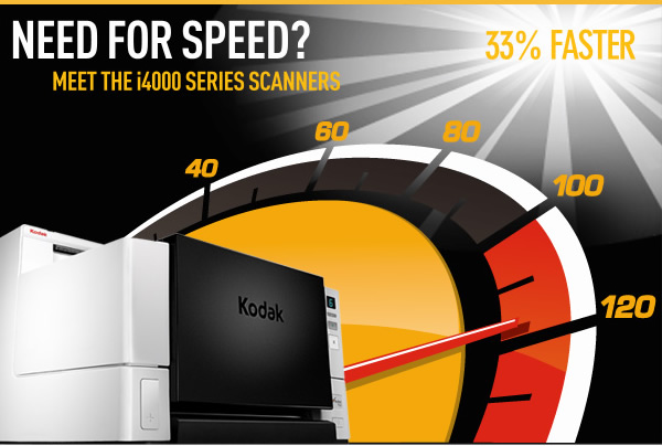 NEED FOR SPEED? Meetthei4000SeriesScanners - 33% Faster